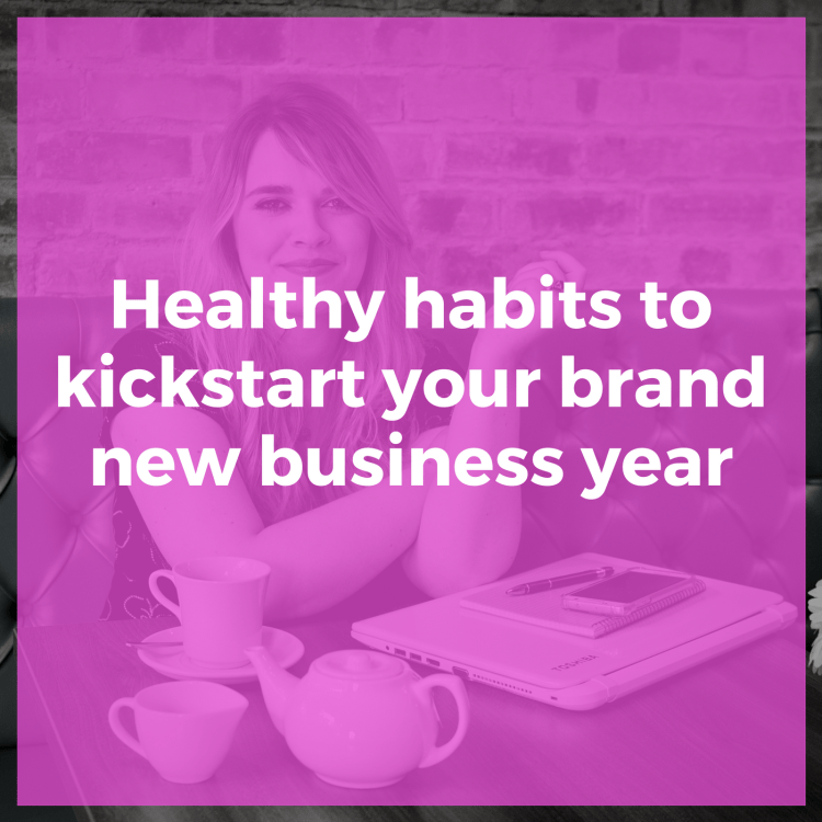 Healthy habits to kickstart your brand new business year