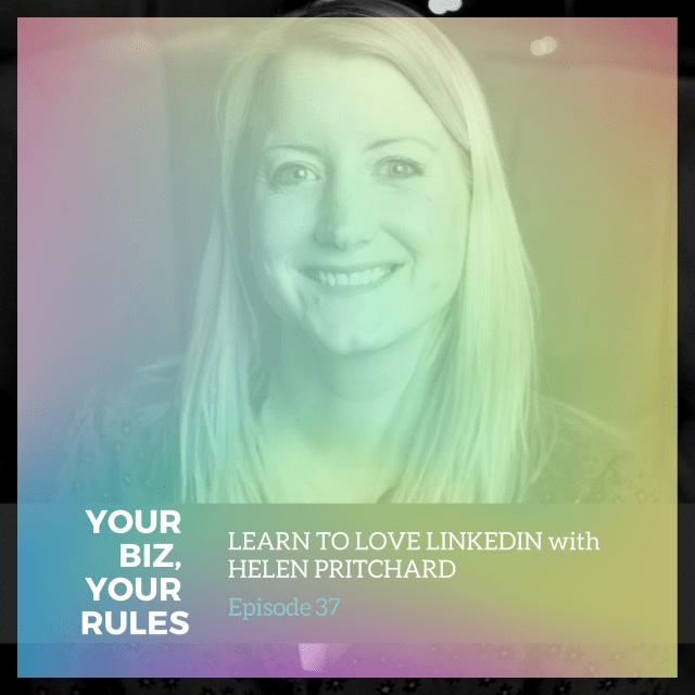 Ep 37: Learn to love LinkedIn with Helen Pritchard