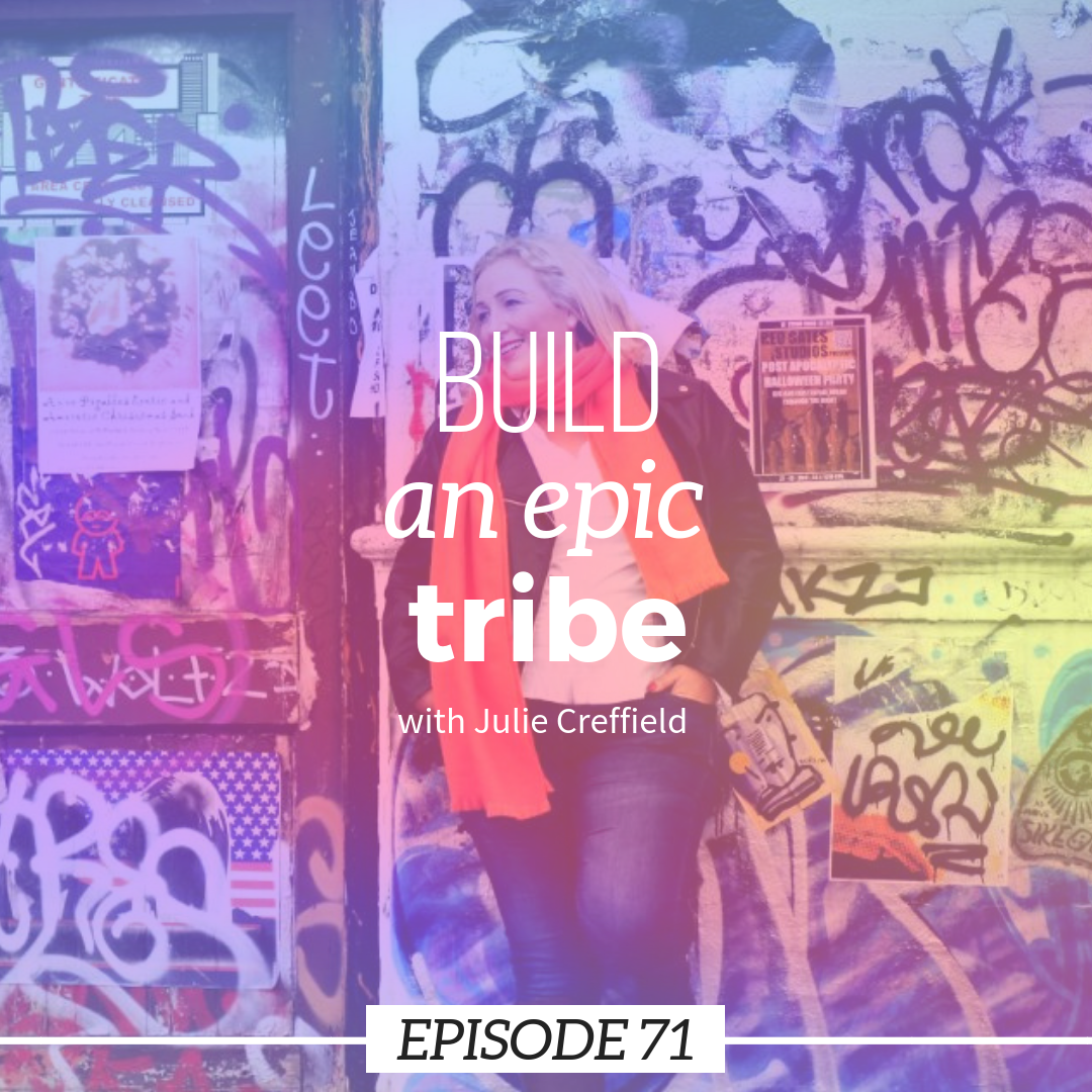 build an epic online tribe with julie