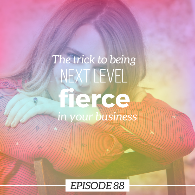 The trick to being next level FIERCE in your business
