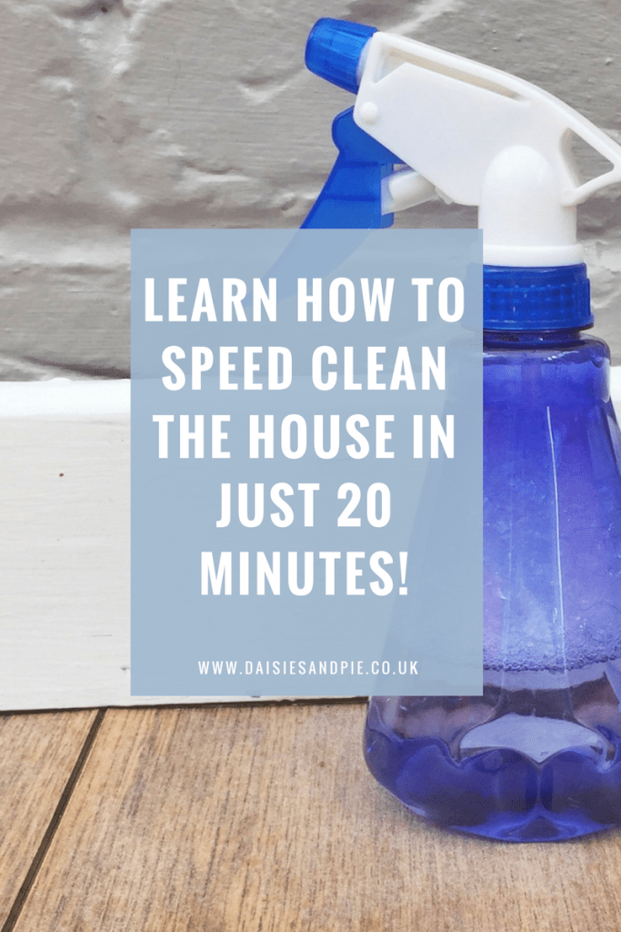 How to speed clean the house in 20 minutes daisies pie Cleaning tips for the home uk