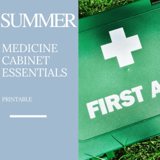 Summer medicine cabinet essentials, how to stock your medicine cabinet for summer, homemaking from daisies and pie
