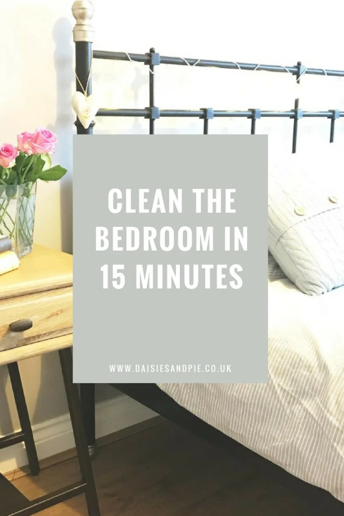How to clean the bedroom in 15 minutes, five steps to a clean and tidy bedroom, homemaking tips from daisies and pie