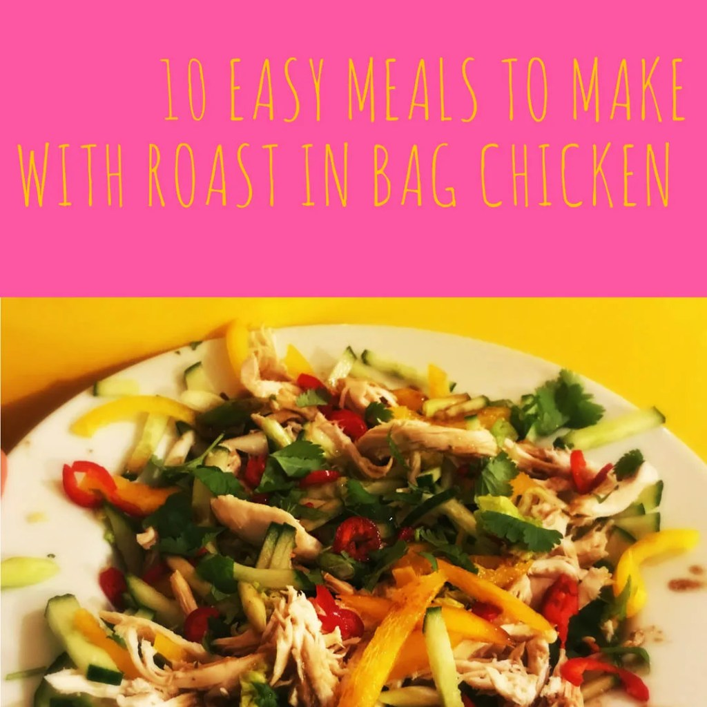 10 meals to make with roast in the bag chicken