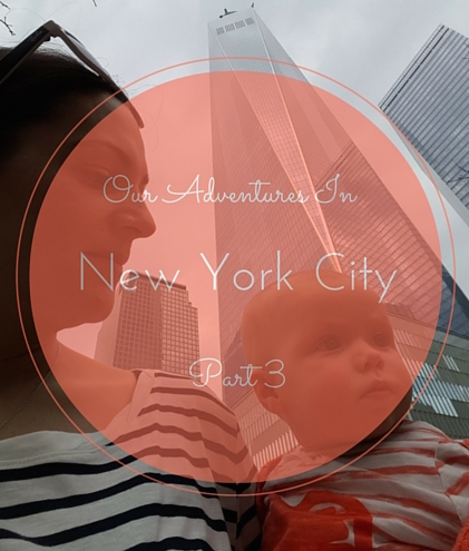 Our Adventures in New York City – Part 3