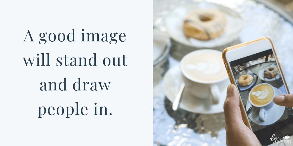 "Phone taking picture of coffee and pastries, text ""A good image will stand out and draw people in."""