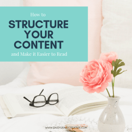 "Picture of pink rose in vase next to book and glasses. Text overlay ""How to Structure Your Content and Make it Easier to Read"""