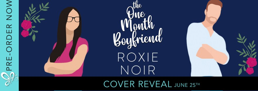 It's Cover Reveal Day For One Month Boyfriend by Roxie Noir