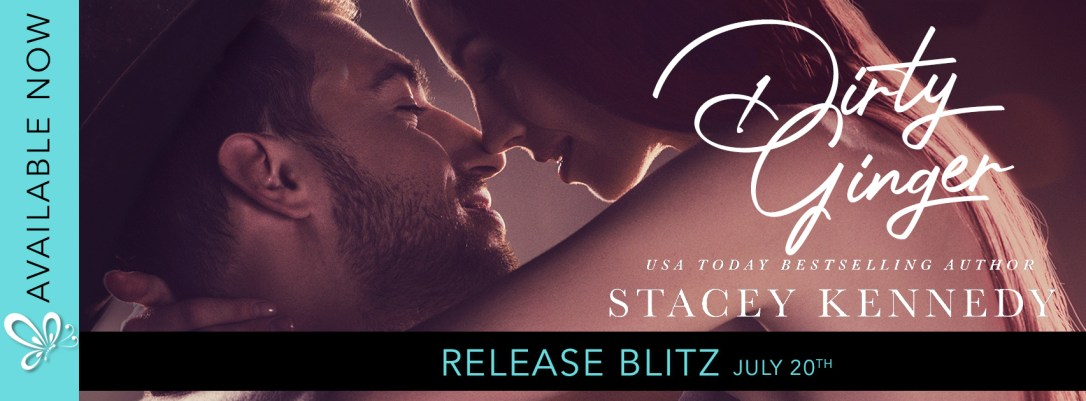 Release Blitz: Dirty Ginger by Stacey Kennedy banner