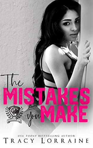 The Mistakes You Make by Tracy Lorraine