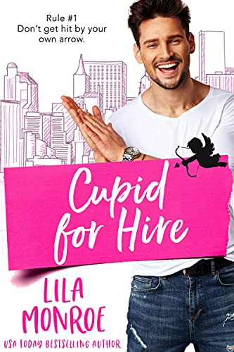 Cupid For Hire by Lila Monroe