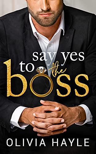 New Release from Olivia Hayle Say Yes To The Boss
