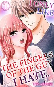 I Only Like the Fingers of the Guy I Hate