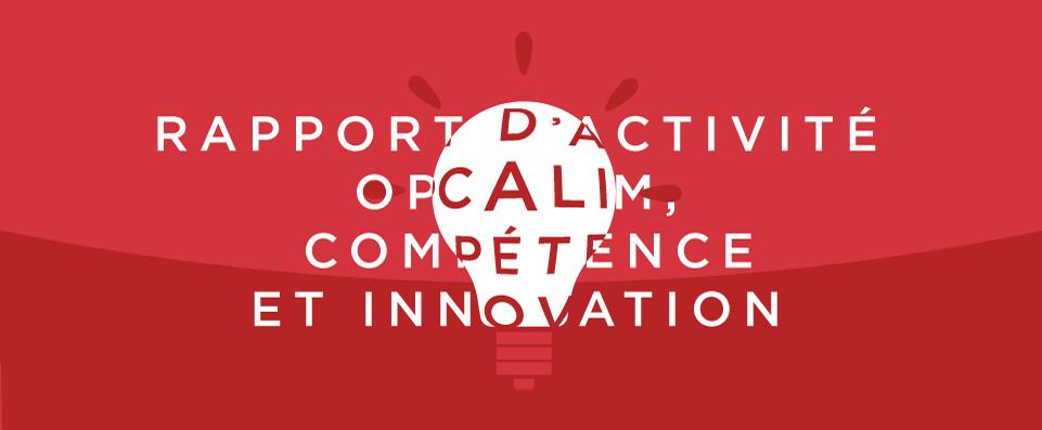Le rapport d'activité Opcalim muscle la marque employeur de l'OPCA DAJM agence communication marque employeur