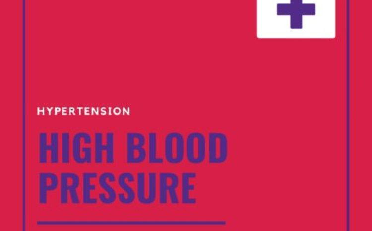 High Blood Pressure (Hypertension), causes and treatments