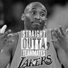 StraightOutta Teammates Kobe
