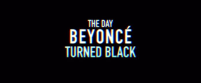 The Day Beyonce Turned Black Movie Trailer