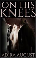 Book Review: On His Knees by Adira August (proceeds through May 31 go to Russian LGBT Network)