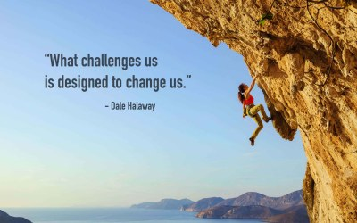 What Challenges Us is Designed to Change Us