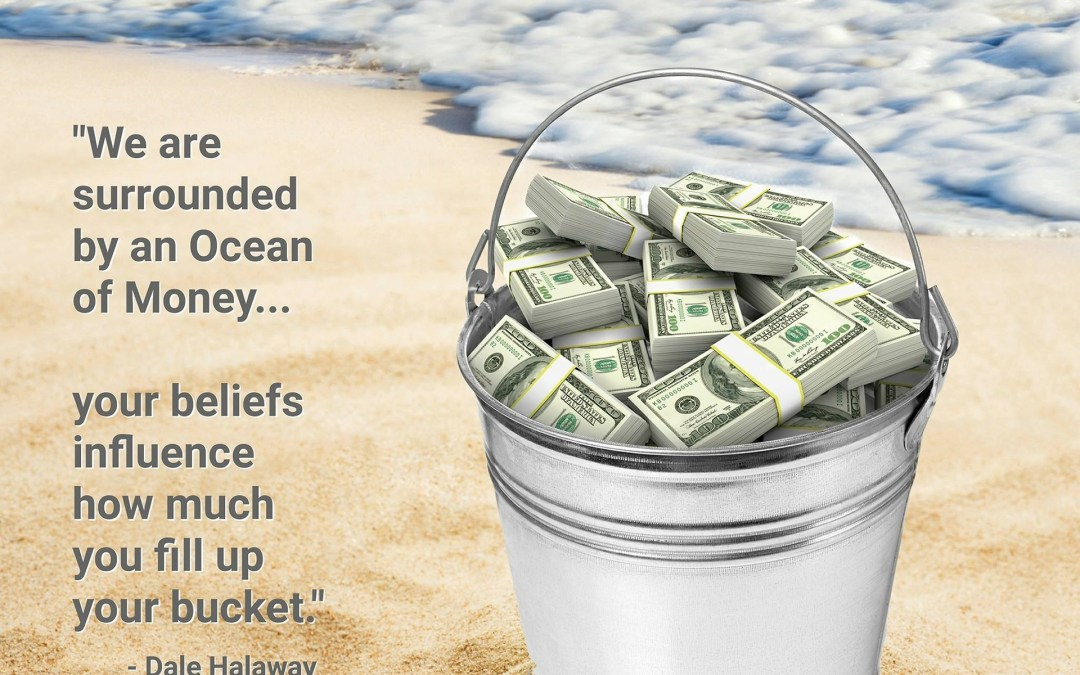 We Live In an Ocean of Money… Are Your Subconscious Beliefs Keeping You From It?