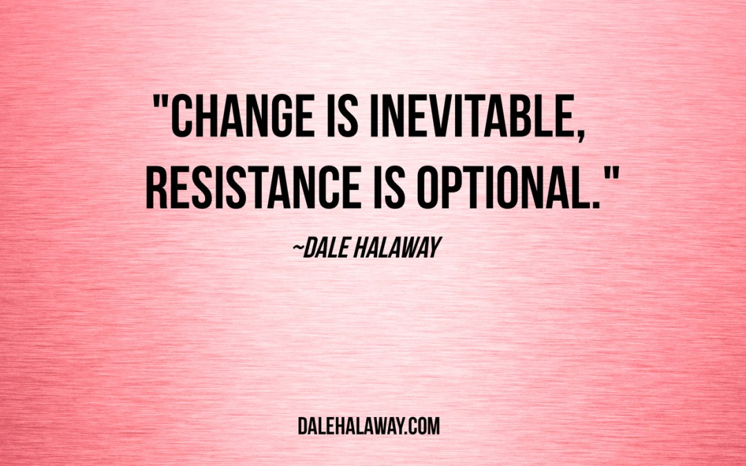 Are You Resisting Change?