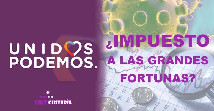 Hasta el 3.5% se gravará de grandes fortunas según propuesta de Unidas Podemos