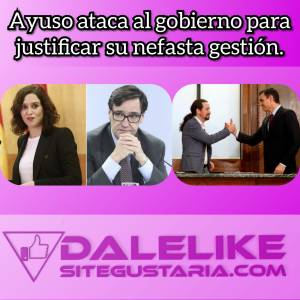 Díaz Ayuso culpa al gobierno de la nefasta situación de Madrid.