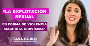 Irene Montero: La explotación sexual es una de las formas más brutales de violencia que existe