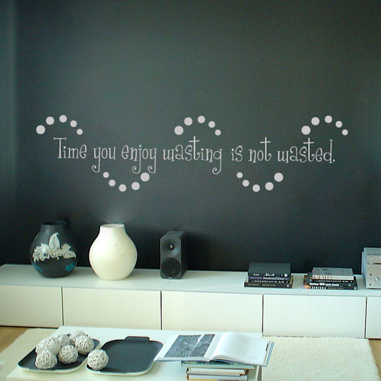 Time you enjoy wasting is not wasted  Quotes  Wall Decals