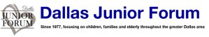 Dallas Junior Forum - Since 1977 serving children, families and elderly throughout the greater Dallas area