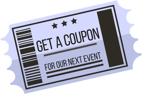 Get a Coupon For Our Next Event
