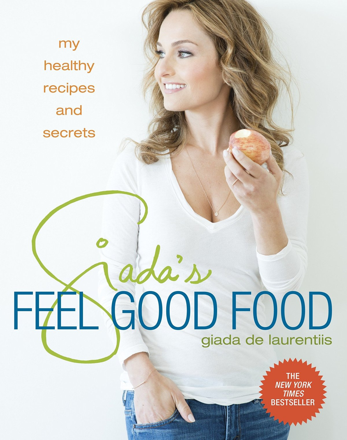 Giada De Laurentis Feel Good Food Cookbook
