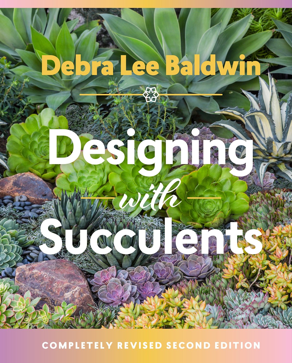 Designing with Succulents by Debra Lee Baldwin