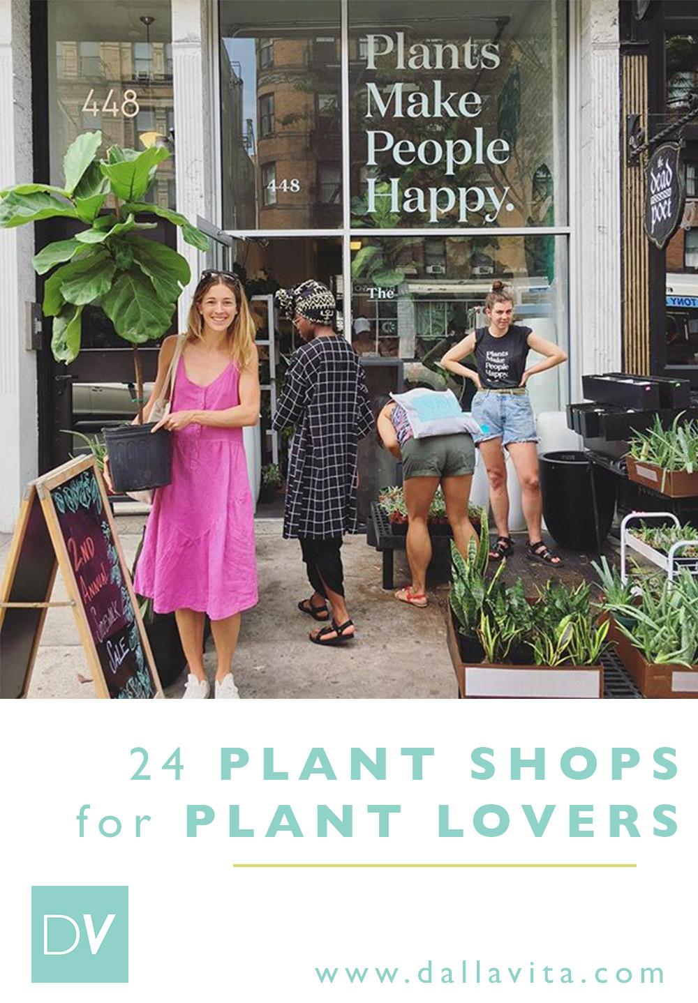 24 Plant Shops for Plant Lovers - Dalla Vita
