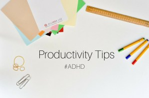 ADHD Productivity Tips