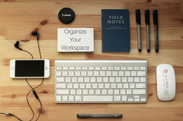 Boost Your Productivity by Organizing Your Workspace