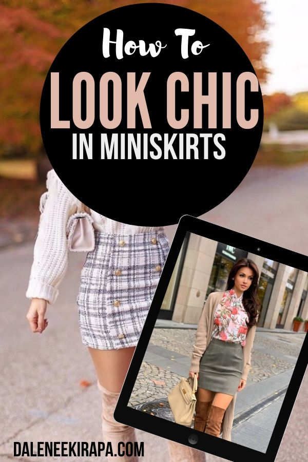 How To Wear A Miniskirt - Tips For Looking Totally Chic & Not Trashy!