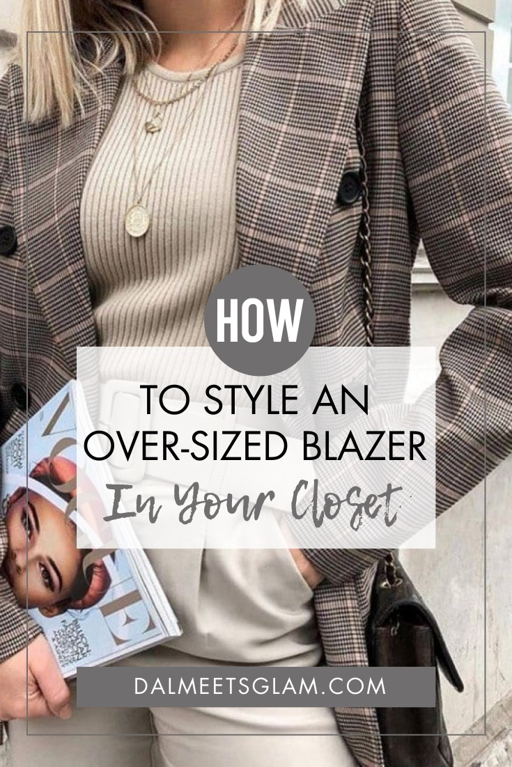 How To Style The Oversized Blazer In Your Closet