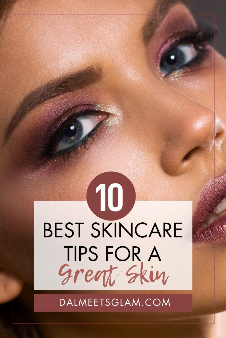 Beauty Talk: The Best Skincare Tips For A Great Skin
