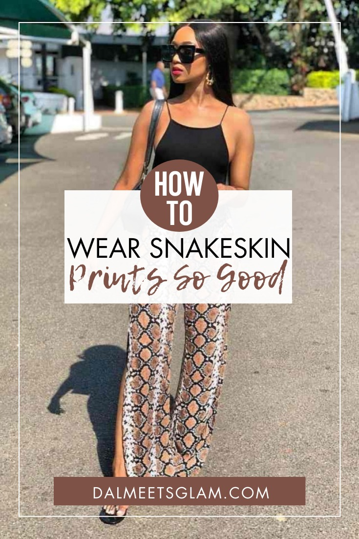 How To Wear Snakeskin Prints For Extreme Fashion Confidence!
