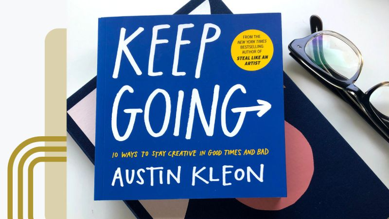 Austin Kleon Keep going