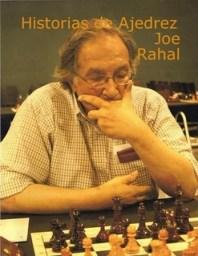 Historias de Ajedrez - Joe Rahal