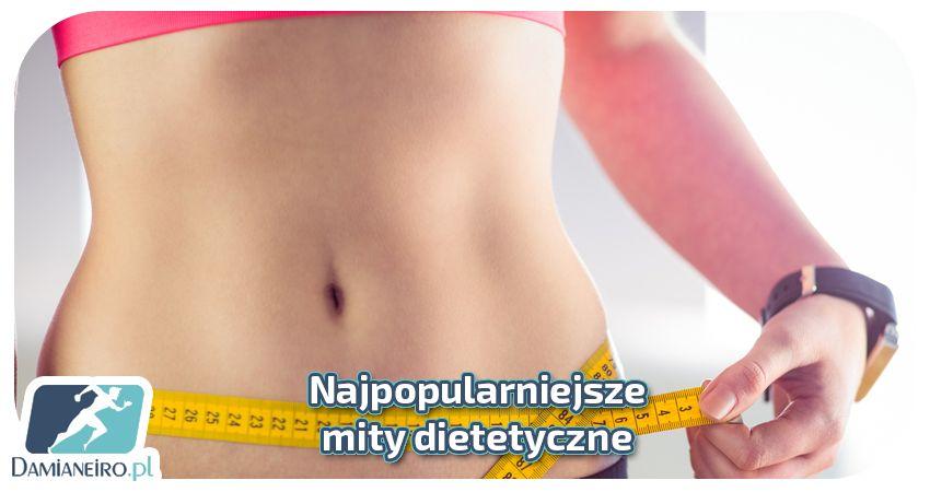 Najpopularniejsze mity dietetyczne