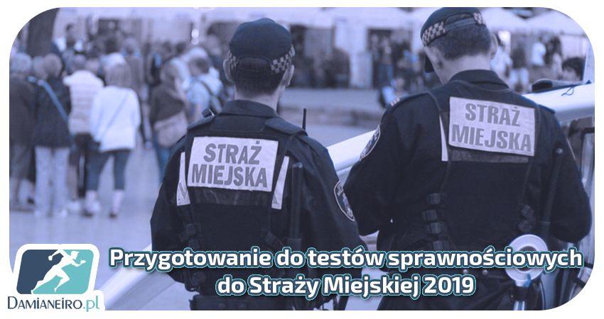 Przygotowanie do testów sprawnościowych do Straży Miejskiej 2019