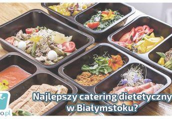 Najlepszy catering dietetyczny w Białymstoku
