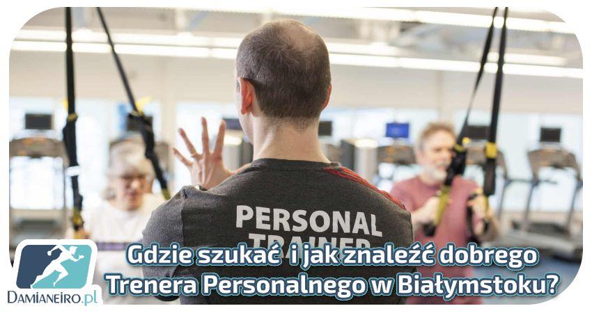 Jak znaleźć trenera personalnego w Białymstoku?
