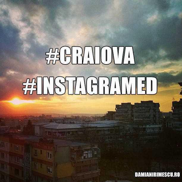 #CRAIOVA #INSTAGRAMED
