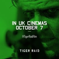 TIGER RAID hits UK cinemas this October!