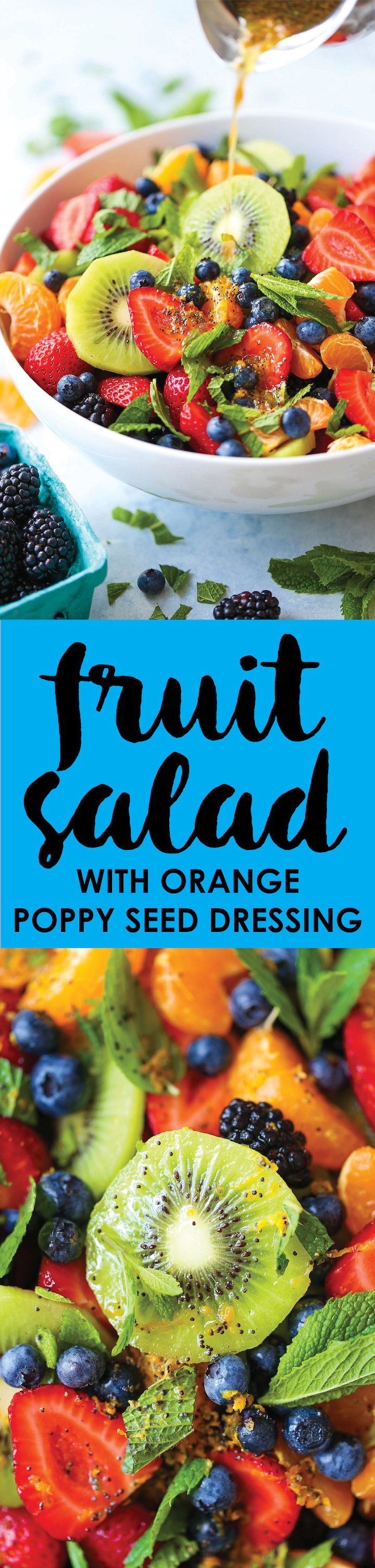 Easy Fruit Salad with Orange Poppy Seed Dressing - Simply the best and easiest fruit salad! You can use fruits in season but the BEST part is the dressing!