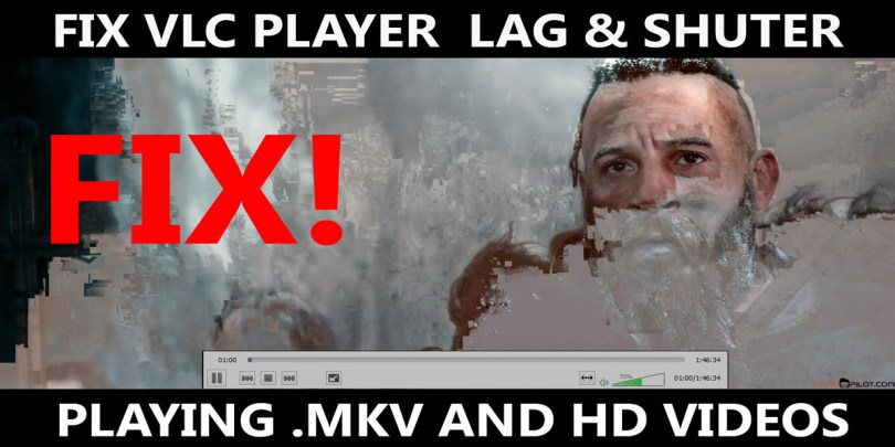 How to Fix VLC Player Lag & Shutter playing  mkv and HD